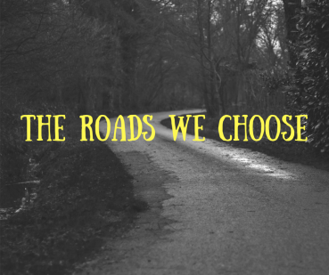 the roads we choose